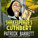 Shakespeare's Cuthbert   Patrick Barrett