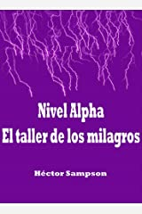 Nivel Alfa, el taller de los milagros (Spanish Edition) Kindle Edition