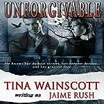 Unforgivable | Jaime Rush,Tina Wainscott