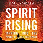Spirit Rising: Tapping into the Power of the Holy Spirit | Jim Cymbala,Jennifer Schuchmnan