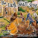 The Lark Shall Sing   Elizabeth Cadell