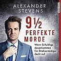 9 1/2 perfekte Morde: Wenn Schuldige davonkommen - Ein Strafverteidiger deckt auf Hörbuch von Alexander Stevens Gesprochen von: Alexander Stevens