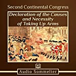 Declaration of the Causes and Necessity of Taking Up Arms |  Second Continental Congress