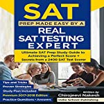 SAT Prep Made Easy by a Real SAT Testing Expert: Ultimate SAT Prep Study Guide to Achieving a Perfect Score - Premium 2018 Edition | Chirojeevi