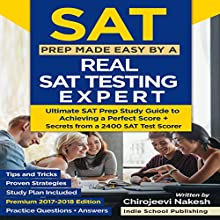 SAT Prep Made Easy by a Real SAT Testing Expert: Ultimate SAT Prep Study Guide to Achieving a Perfect Score - Premium 2018 Edition Audiobook by Chirojeevi