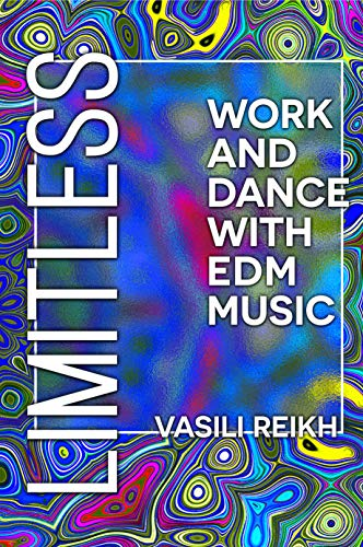 Limitless: Work and Dance with EDM Music (Best Adhd Drug For Weight Loss)