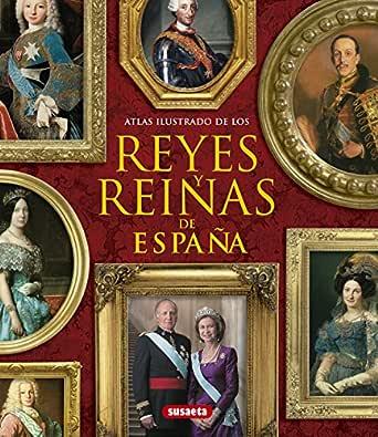 Atlas ilustrado de los reyes y reinas de España eBook: Queralt del ...