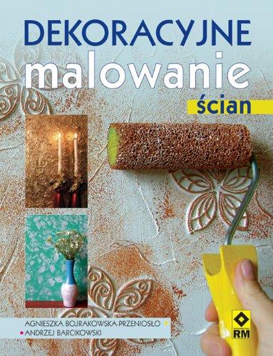 Dekoracyjne Malowanie Scian 9788372437204 Amazoncom Books