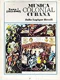 img - for Musica Colonial Cubana en las Publicaciones Periodicas (1812 - 1902) Tomo 1 book / textbook / text book