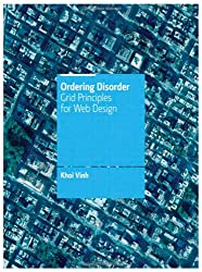 Ordering Disorder: Grid Principles for Web Design (Voices That Matter)