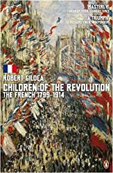 Children of the Revolution: The French, 1799-1914