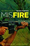 Misfire: The Tragic Failure of the M16 in Vietnam