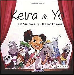 Keira y Yo: Homonimos y Homfonos (Language Arts) (Volume 1 ...
