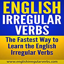 English Irregular Verbs: The Fastest Way to Learn the English Irregular Verbs Audiobook by  www.englishirregularverbs.com Narrated by James Scott