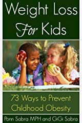 Weight Loss for Kids - 73 Ways To Prevent Childhood Obesity Kindle Edition