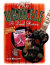 THE UKULELE A VISUAL HISTORY