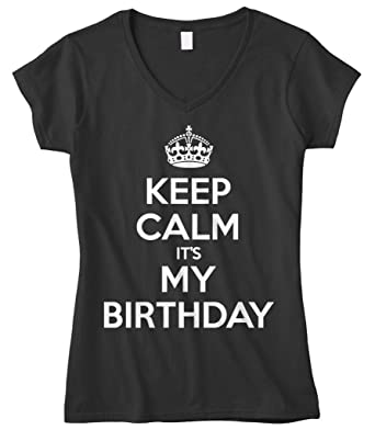 Cybertela Womens Keep Calm Its My Birthday Fitted V Neck T Shirt Black