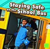 Staying Safe on the School Bus, Lucia Raatma, 1429671998
