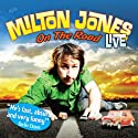On The Road Performance by Milton Jones Narrated by Milton Jones