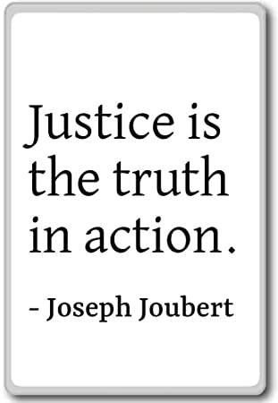 Amazoncom Justice Is The Truth In Action Joseph Joubert Quotes
