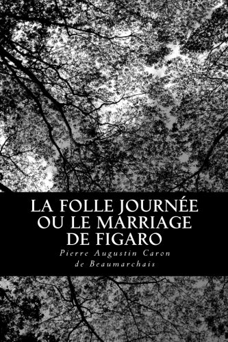 La Folle Journée ou le Marriage de Figaro (French Edition)