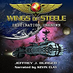 Wings of Steele: Destination Unknown, Book 1