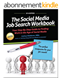 The Social Media Job Search Workbook:: Your Step-By-Step Guide to Finding Work in the Age of Social Media (English Edition)