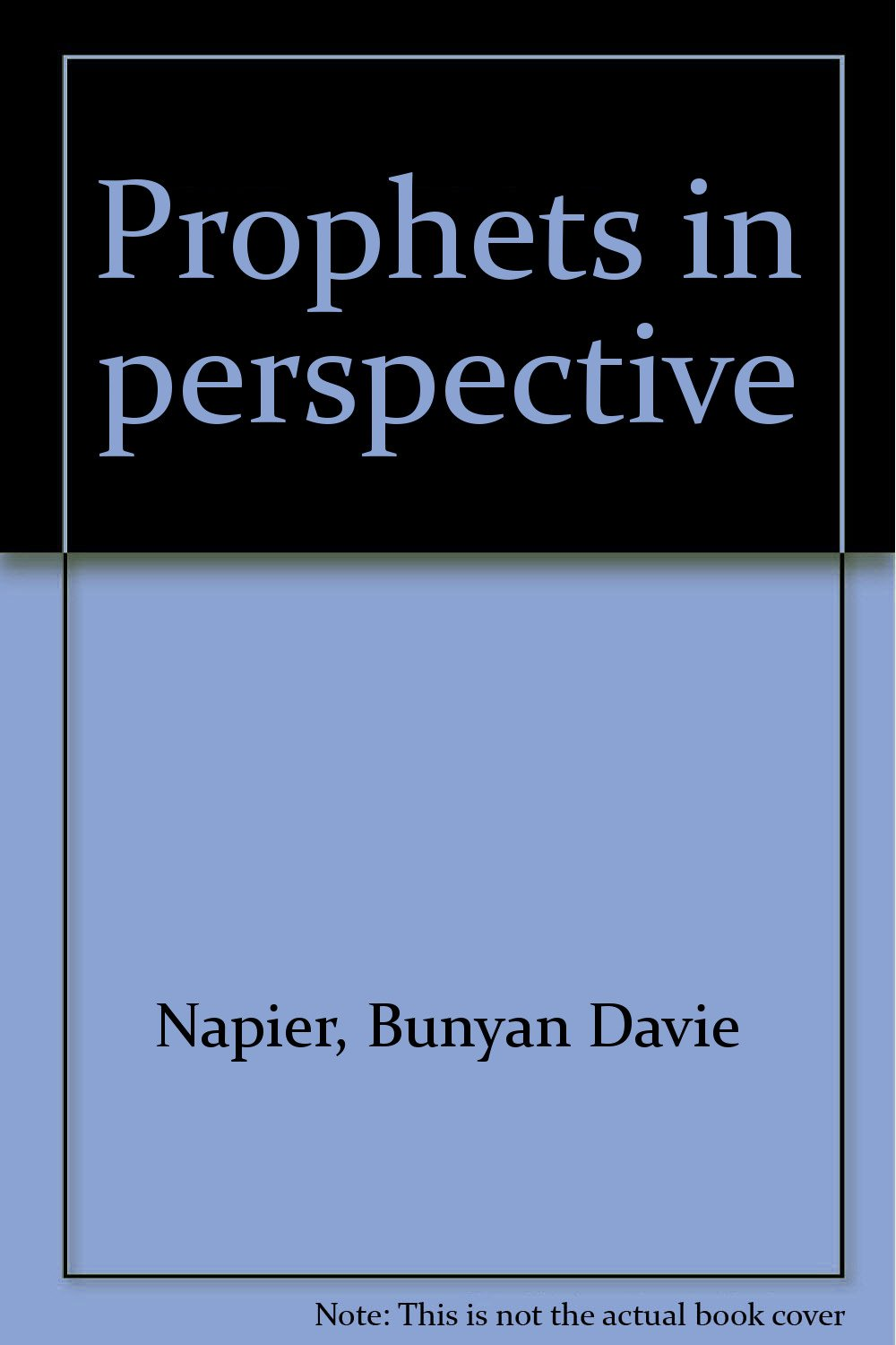 The Prophets in Perspective