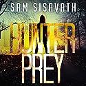 Hunter/Prey: A Revenge Thriller Audiobook by Sam Sisavath Narrated by Joshua Reiniger