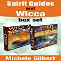 Spirit Guides and Wicca Audiobook by Michele Gilbert Narrated by JJ Langan