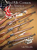 img - for Allied Rifle Contracts in America - Mosin-Nagant, Mauser, Enfield, Berthier, Remington, Savage, Winchester 1914-1918. book / textbook / text book