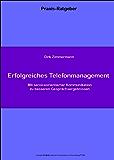 Erfolgreiches Telefonmanagement (Praxis-Ratgeber 1)
