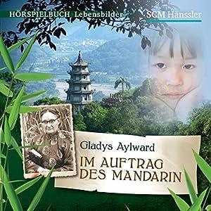 Gladys Aylward: Im Auftrag des Mandarin Hörspiel