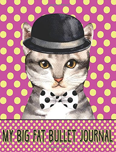 My Big Fat Bullet Journal For Cat Lovers - Chic Cat In Bowler Hat: Jumbo Sized Graph Design Bullet Notebook Journal - 300 Plus Numbered Pages With 300 ... X 11 Size (Jumbo Graph Journal) (Volume 31) pdf epub