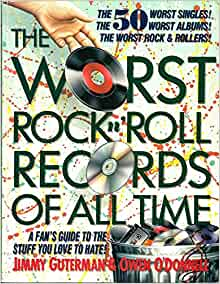 The Worst Rock n' Roll Records of All Time: A Fan's Guide