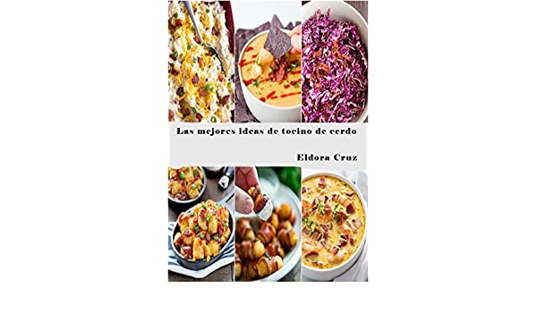 Amazon.com: Las mejores ideas de tocino de cerdo (Spanish Edition) eBook: Eldora Cruz: Kindle Store