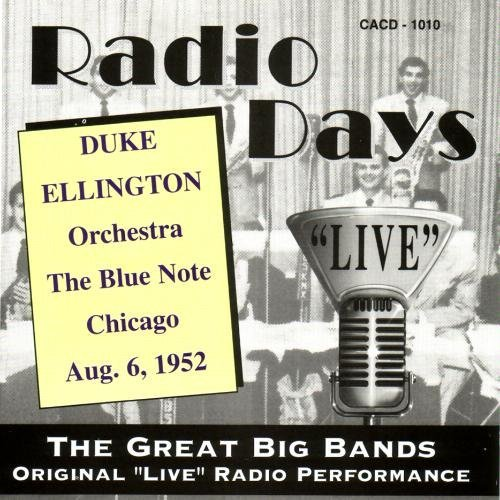Radio Days ''Live'':  The Blue Note - Chicago -  August 6, 1952