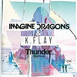 Imagine Dragons & K.Flay | Format: MP3 Music From the Album:Thunder (Official Remix) (4) Release Date: September 8, 2017   Download: $1.29