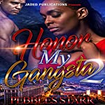 Honor My Gangsta 2: The Finale: Your Spouse, My Sponsor, Book 4 | Pebbles Starr
