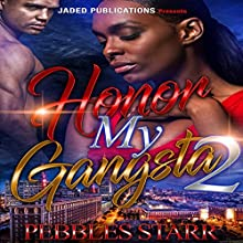 Honor My Gangsta 2: The Finale: Your Spouse, My Sponsor, Book 4 Audiobook by Pebbles Starr Narrated by Mister Plug