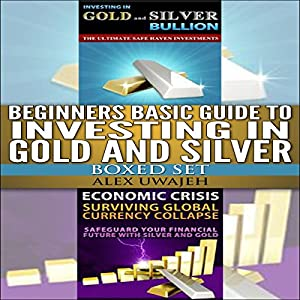 Beginners Basic Guide to Investing in Gold and Silver Set Audiobook