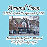 Around Town-A Kid's Guide to Greenwich, UK