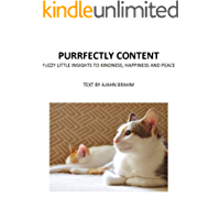 Purrfectly Content: Fuzzy Little Insights to Kindness, Happiness and Peace