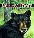 Bear-ly There, Rebekah Raye, 0884483142