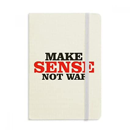 Love Peace World Make Sense Not War Notebook Fabric Hard Cover Cl Ic Journal Diary A