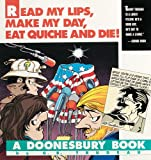 Read My Lips, Make My Day, Eat Quiche and Die!, G. B. Trudeau, 0836218450