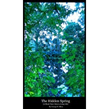 The Hidden Spring [A Short Story About a Long Life]