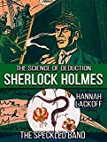 : The Speckled Band (Sherlock Holmes: The Science of Deduction Book 3)