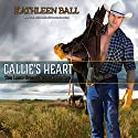 Callie's Heart: Lasso Springs, Book 1 Audiobook by Kathleen Ball Narrated by Meghan Kelly