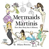 Mermaids & Martinis: Turn Your Party Into A Memory
